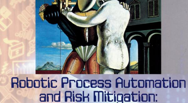 Warto mieć w biblioteczce: Robotic Process Automation and Risk Mitigation - The Definitive Guide