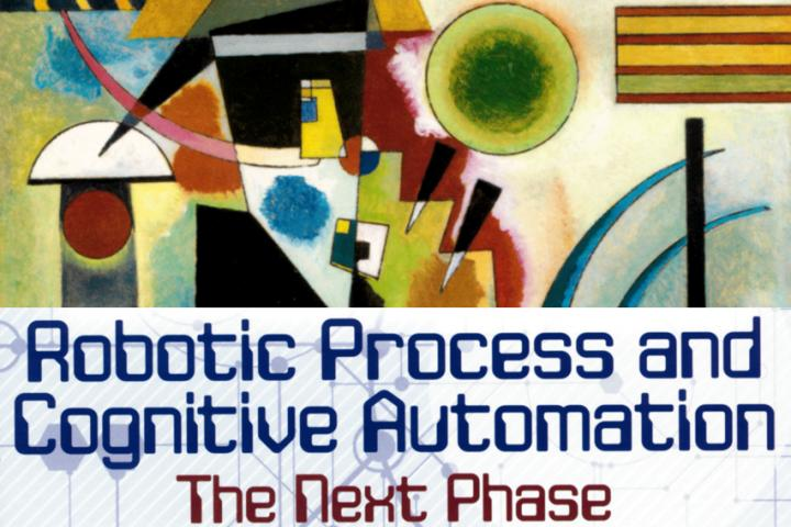 Robotic Process and Cognitive Automation - The Next Phase